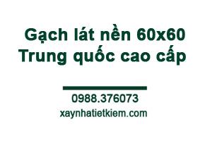 Gạch lát nền 60x60 Trung quốc cao cấp
